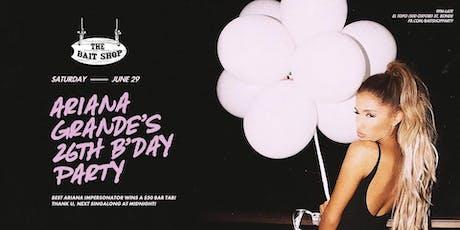 Ariana Grande's 26th Birthday Party tickets