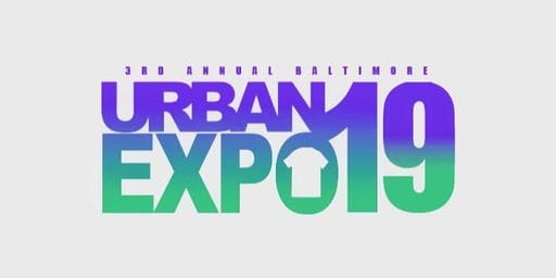 3rd Annual Baltimore Urban Expo BUE III July 27th @ Studio 23 Baltimore (Downtown)