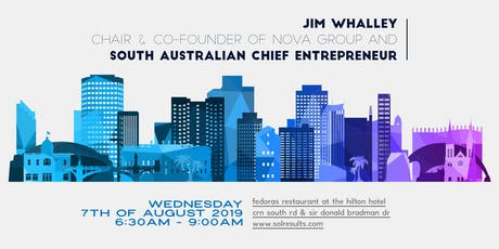 Breakfast at the Next Level | with guest Jim Whalley, Chair and Co-Founder of Nova Group and South Australian Chief Entrepreneur tickets