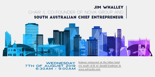 Breakfast at the Next Level   with guest Jim Whalley, Chair and Co-Founder of Nova Group and South Australian Chief Entrepreneur