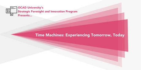 Time Machines: Experiencing Tomorrow, Today tickets