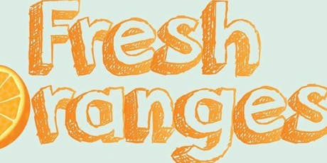 Fresh Oranges - A Freshly Squeezed Showcase tickets