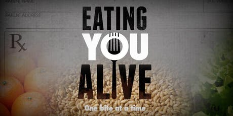 Eating You Alive: A Documentary About Why Americans Are So Sick tickets