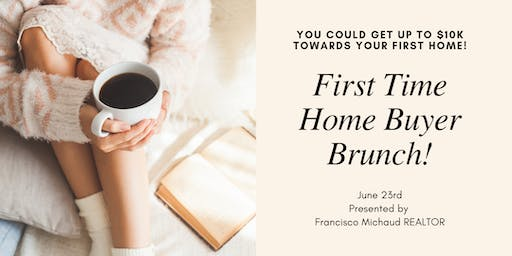 First Time Home Buyer Brunch!