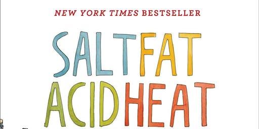 Salt, Fat, Acid, Heat: A Workshop Based onThe Science of Cooking According to Samin Nosrat
