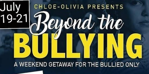 Beyond the Bullying Weekend Getaway