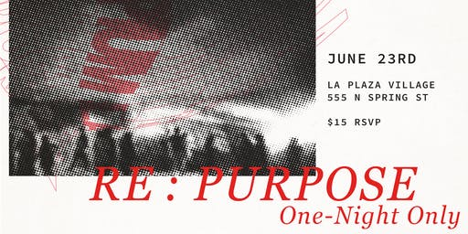 RE:PURPOSE   One-Night Art Experience by DOPIUM LA