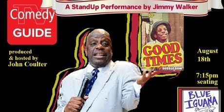 Sunday StandUp with Jimmy Walker (from Good Times) @ Blue Iguana- Fairfax  tickets