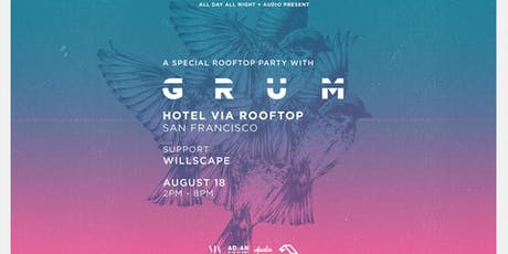 Grum at Hotel VIA Rooftop | 8.18.19 tickets