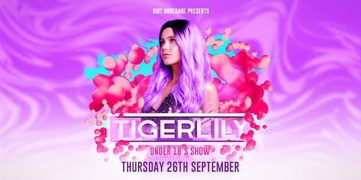 Riot Underage Presents Tigerlily | September 26th