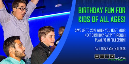 Gaming Birthday Party at Playlive Nation Fullerton - includes 2 hours & food!