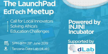 The LauchPad - EdTech Meetup (Dar es Salaam) - Hosted by Injini tickets