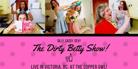 The Dirty Betty Show! Live in Victoria BC tickets