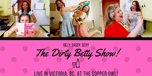 The Dirty Betty Show! Live in Victoria BC