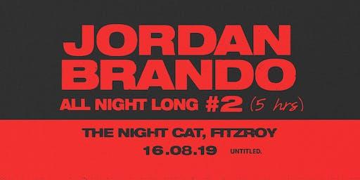 Jordan Brando - All Night Long - 2nd Show!
