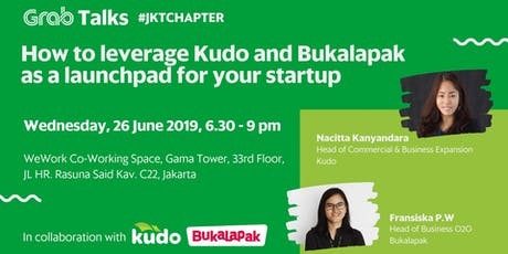 Grab Talks: How to leverage Kudo and Bukalapak as a launchpad for your star tickets