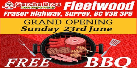 Grand Opening of New Fleetwood Garcha Bros Meat Shop on June 23 Sunday / Free BBQ tickets