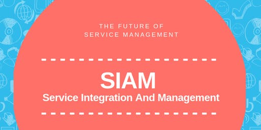 The SIAM - Service Integration and Management , Training & Certification