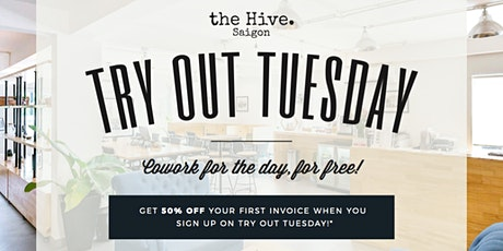 Try Out Tuesday - the Hive Thao Dien tickets