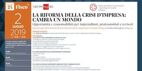 LA RIFORMA DELLA CRISI D'IMPRESA CAMBIA UN MONDO, Ragusa, 2 luglio tickets