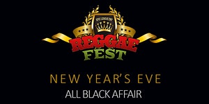 Reggae Fest New Year's Eve All Black Affair at Howard...