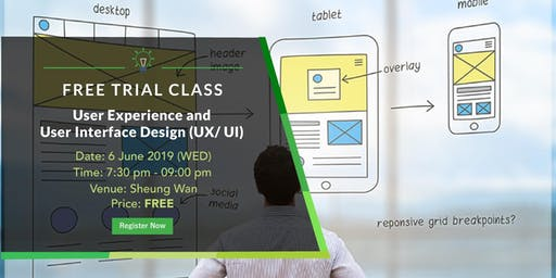 Free Trial Class: User Experience/ User Interface Design Course(3 July 2019)