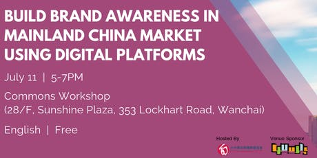 Build Brand awareness in Mainland China market using digital platforms  tickets