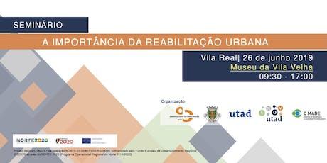 SEMINÁRIO: A Importância da Reabilitação Urbana tickets