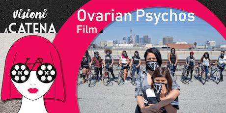 Ovarian Psycos biglietti