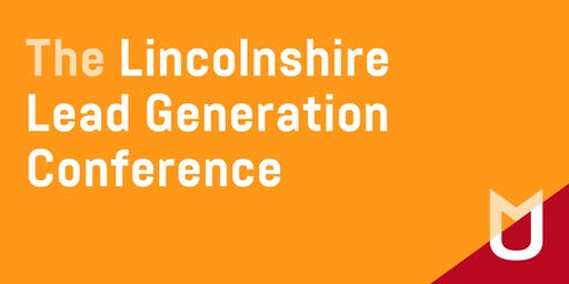 Lincolnshire Lead Generation Conference