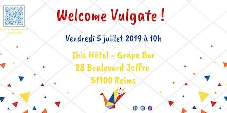 Welcome Vulgate ! tickets