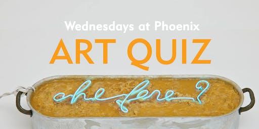 Wednesdays at Phoenix: Art Quiz (3 July)