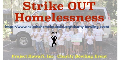Charity Bowling Event- Strike OUT Homelessness-Help Homeless Keiki