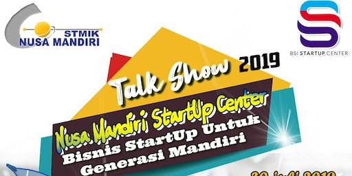 "Talkshow Nusa Mandiri StartUp Center 2019 ""Bisnis StartUp Generasi Mandiri"""