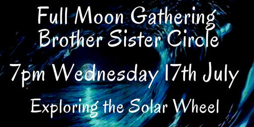 July Full Moon Brother Sister Circle
