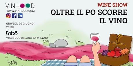 VINHOOD WINESHOW: Oltre il Pò scorre il vino biglietti