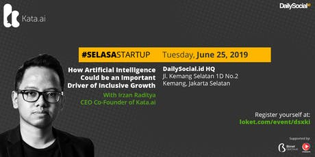 #SelasaStartup How Artificial Intelligence Could be an Important Driver of Inclusive Growth tickets