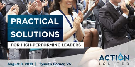 Action Ignited - Practical Solutions for High-Performing Leaders - Part 1 tickets