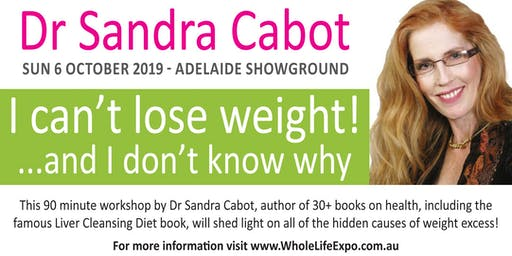 I Can't Lose Weight and I Don't Know Why! With Dr Sandra Cabot