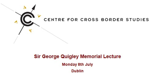 Sir George Quigley Memorial Lecture