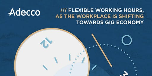 GQC Networking Event: Flexible working hours, as the workplace, is shifting towards GIG economy.