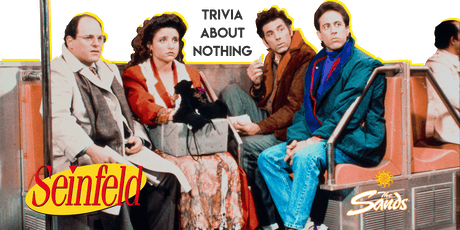 SEINFELD Trivia at The Sands Hotel tickets