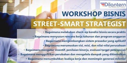 Workshop Bisnis Bandung: STREET-SMART STRATEGIST