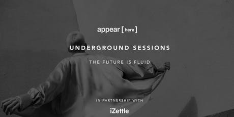 Underground Session: The Future is Fluid tickets