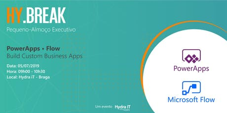 HY.BREAK Power Apps e Flow  Pequeno-almoço Executivo bilhetes