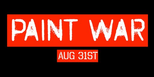 PAINT WAR | 8pm to 11pm