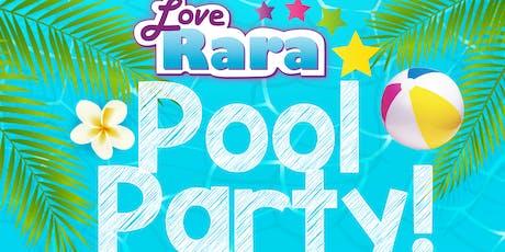 Love Rara Summer Pool Party  tickets