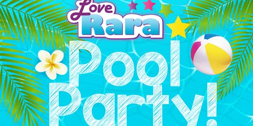 Love Rara Summer Pool Party