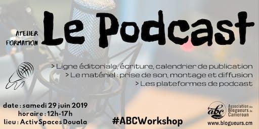#ABCworkshop : LE PODCAST