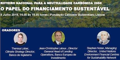 Roteiro Nacional para a Neutralidade Carbónica em 2050: O Papel do Financiamento Sustentável bilhetes